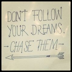 bcf07bb03f5006439e968ec11b71fb3f--chase-your-dreams-archery-quotes
